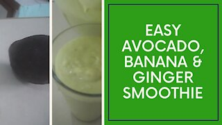 Avocado, Banana and Ginger Smoothie/Feel Good Cooking