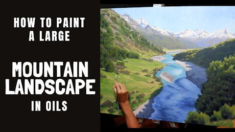 How to Paint a Large MOUNTAIN LANDSCAPE in oils