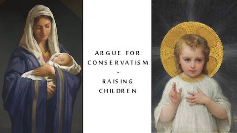 Conservatism & Tradition - Raising Children