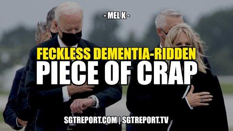 FECKLESS DEMENTIA-RIDDEN PIECE OF CRAP -- MEL K