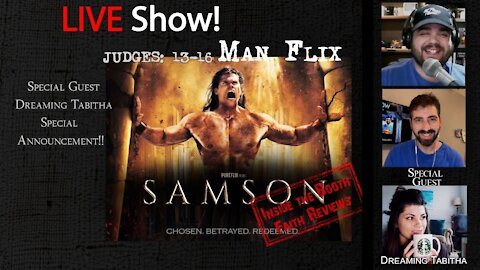 LIVE SHOW! #Man Flix. #FaithReview (Samson) Special guest/Announcement with Dreaming Tabitha