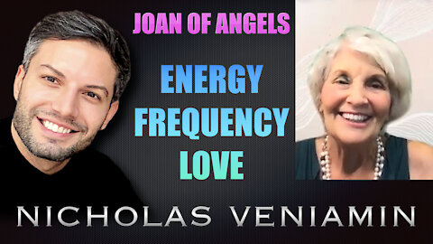 Joan Of Angels Discusses Energy, Frequency and Love with Nicholas Veniamin