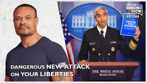 Ep. 1564 A Dangerous New Attack On Your Liberties - The Dan Bongino Show