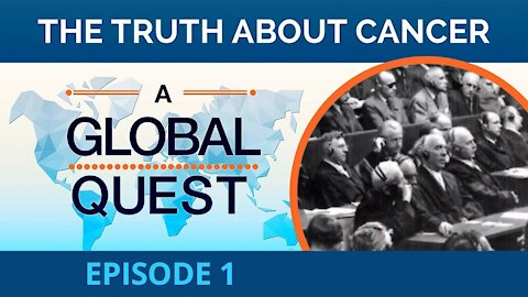 The Truth About Cancer: A Global Quest - Episode 1
