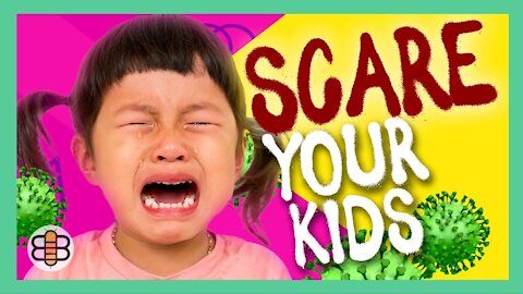 How To Scare Your Kids The COVID Way