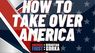 How to take over America. Sebastian Gorka on AMERICA First
