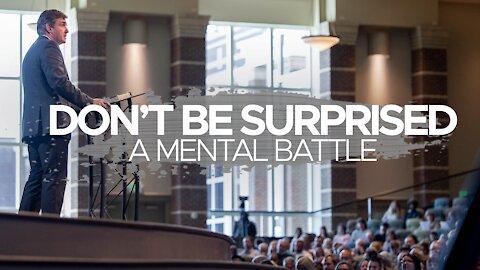 Don't Be surprised - A Mental Battle