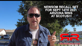EP 66 SCOTUS AND AZ Elections, Ca Recall Sept 14th, date set