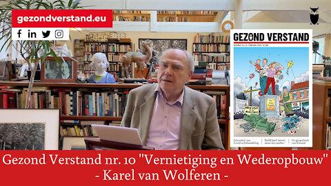 Karel van Wolferen leest voor uit Gezond Verstand nummer 10 ''Vernietiging en wederopbouw''