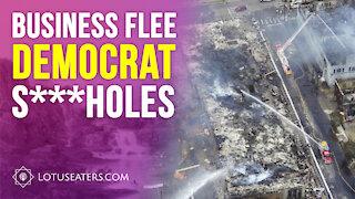 Business Flee Democrat S***holes