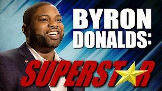 Byron Donalds: Superstar