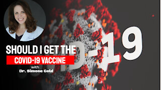 Should I Get The COVID-19 Vaccine -with Dr. Simone Gold