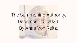 The Summoning Authority December 15, 2020 By Anna Von Reitz