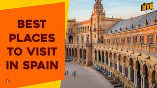 Top 3 Best Places To Visit In Spain