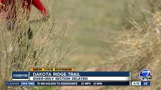 Dakota Ridge biker-only trail delayed