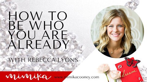 How to Be Who You Already Are with Rebekah Lyons
