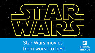 The best Star Wars movies, ranked from worst to best