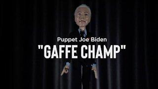 """Puppet Joe Biden - """"Gaffe Champ"""""""