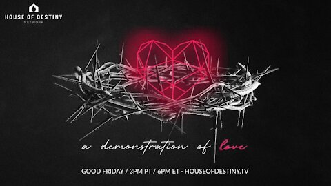 A Demonstration of Love - Part 1 | House Of Destiny Network