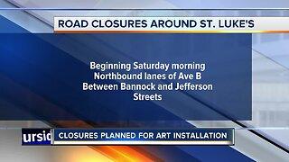 Weekend closures around St. Luke's