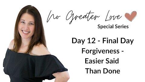 Forgiveness...Easier Said Than Done