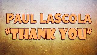 Paul LaScola - Thank You