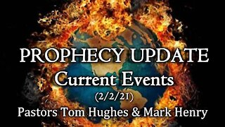 Prophecy Update - Current Events - 2/2/21