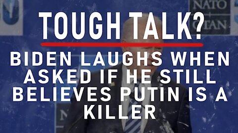 Tough talk? Biden LAUGHS when asked if he still believes Putin is a killer
