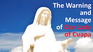 The Message and Warning of Our Lady of Cuapa