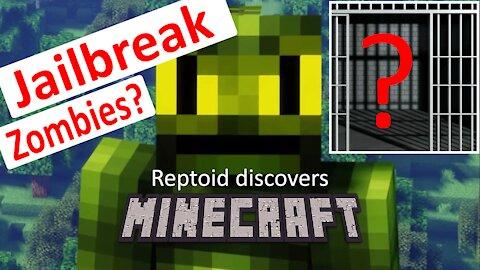 Reptoid Discovers Minecraft - S01 E31 - Jailbreak