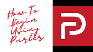 How to Use Parler for Beginners