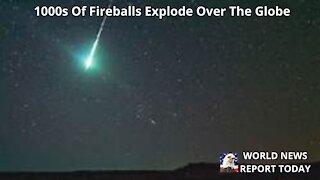 1000s Of Fireballs Explode Over The Globe