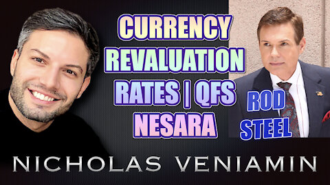 Rod Steel Discusses Currency Revaluation, Rates, QFS and Nesara with Nicholas Veniamin