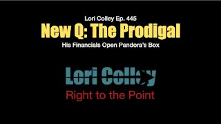 Lori Colley Ep. 445 - New Q: The Prodigal Opens Pandora's Box