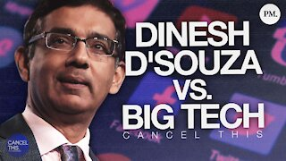 Dinesh D'Souza Takes On Big Tech Censorship - Cancel This