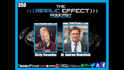 The Ripple Effect Podcast #350 (Dr. Andy Wakefield | Exposing Medical & Media Propaganda)