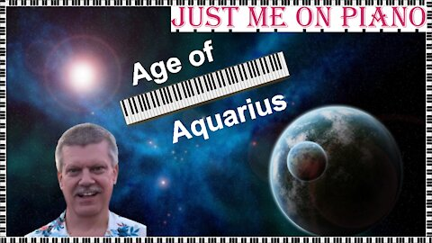 Carefree pop song - Aquarius (the Fifth Dimension) cover version on piano and vocal