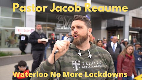Pastor Jacob Reaume of Trinity Bible Chapel speaks at No More Lockdowns assembly Waterloo