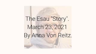 """The Esau """"Story"""" March 23, 2021 By Anna Von Reitz"""