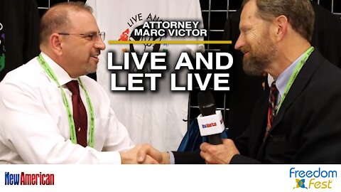 Attorney Marc Victor, Cofounder of Live and Let Live Human Rights Group | FreedomFest 2021