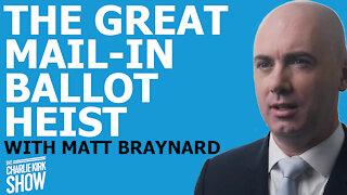 THE GREAT MAIL-IN BALLOT HEIST WITH MATT BRAYNARD