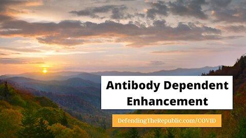 Antibody Dependent Enhancement