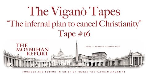 """The Vigano Tapes #16: """"The infernal plan to cancel Christianity"""""""