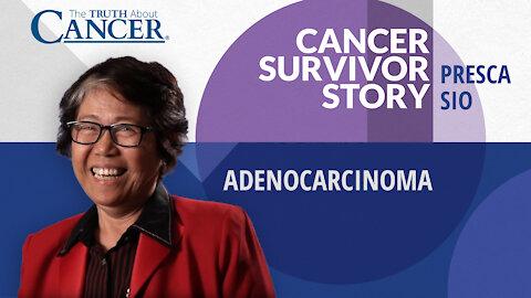 Presca Sio's Adenocarcinoma Cancer Survivor Story