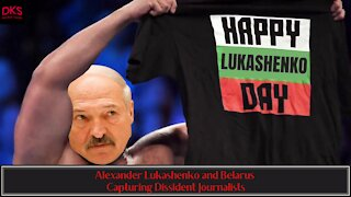 Alexander Lukashenko and Belarus Capturing Dissident Journalists