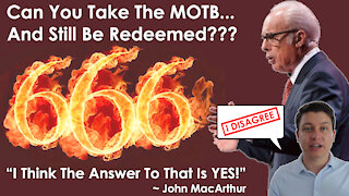 🚨 Can You Take The Mark Of The Beast and Still Be Saved? 🚨John MacArthur says YES!! 😮 I DISAGREE