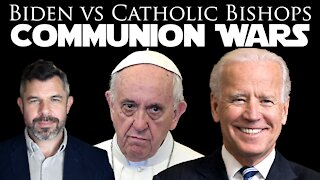 Biden vs. Pope and Bishops: Communion Wars