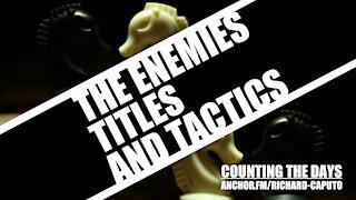 The Enemies Titles & Tactics
