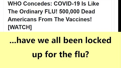 ...have we all been locked up for the flu?