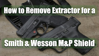 How to Remove Extractor for a Smith & Wesson M&P Shield